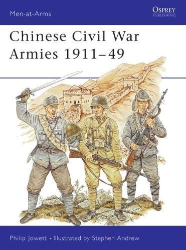 Chinese Civil War Armies, 1911-1949 - Men-at-Arms No.306 (Paperback)