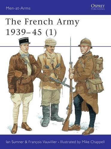 The French Army 1939-45 (1) - Men-at-Arms (Paperback)