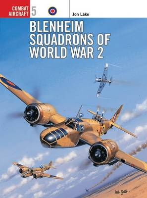 Blenheim Squadrons of World War Two - Osprey Combat Aircraft No.5 (Paperback)