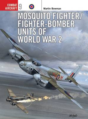 Mosquito Fighter Units of World War 2 - Osprey Combat Aircraft No. 9 (Paperback)