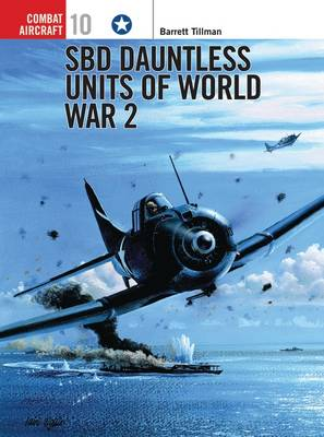 "SDB ""Dauntless"" Units of World War 2 - Osprey Combat Aircraft No. 10 (Paperback)"