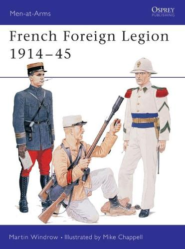 French Foreign Legion, 1914-45 - Men-at-Arms No.325 (Paperback)