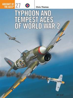 Typhoon/Tempest Aces of World War 2 - Osprey Aircraft of the Aces S. No. 27 (Paperback)