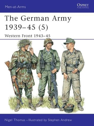 The German Army 1939-45 (5): Western Front 1943-45 - Men-at-Arms (Paperback)
