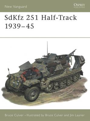 SDKFZ 251 Half Track - Osprey New Vanguard S. No.25 (Paperback)