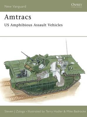 Amtracs: US Amphibious Assault Vehicles - Osprey New Vanguard S. No. 30 (Paperback)