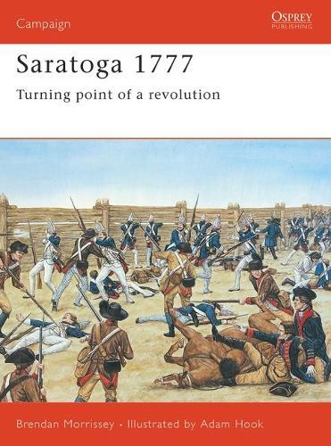 Saratoga, 1777: Turning Point of a Revolution - Osprey military (Paperback)