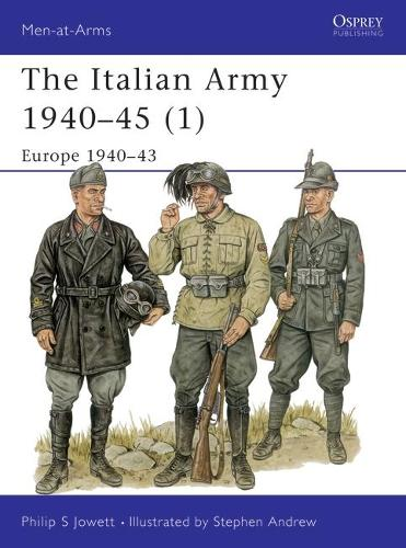 The Italian Army in World War II: Europe, 1940-43 v. 1 - Men-at-Arms v. 340 (Paperback)