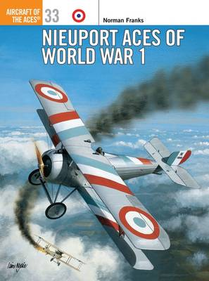 Nieuport Aces of World War 1 - Osprey Aircraft of the Aces S. No. 33 (Paperback)