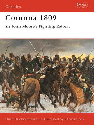 Corunna 1809: Napoleonic Battles - Osprey Campaign S. No.83 (Paperback)