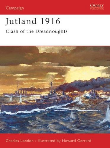 Jutland 1916: The Last Great Clash of Fleets - Osprey Military Campaign S. No. 72 (Paperback)