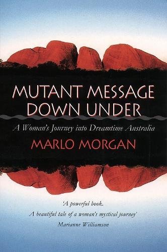 Mutant Message Down Under: A Woman's Journey into Dreamtime Australia (Paperback)