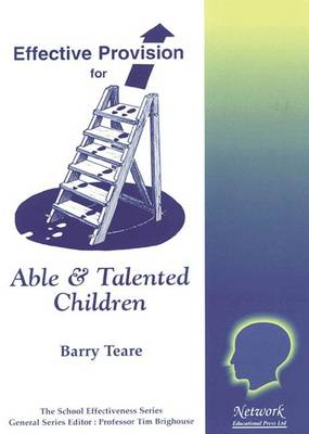 Effective Provision for Able and Talented Children - School Effectiveness S. No. 7 (Paperback)