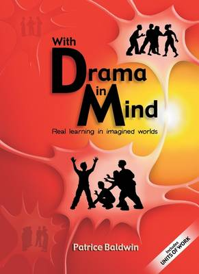With Drama in Mind: Real Learning in Imagined Worlds - Literacy Collection S. (Paperback)