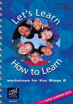 Let's Learn How to Learn: Workshops for Key Stage 2 - Learning for the Future S.