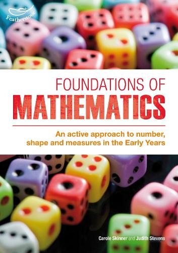 Foundations of Mathematics: An Active Approach to Number, Shape and Measures in the Early Years (Paperback)