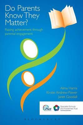 Do Parents Know They Matter?: Raising Achievement Through Parental Engagement (Paperback)