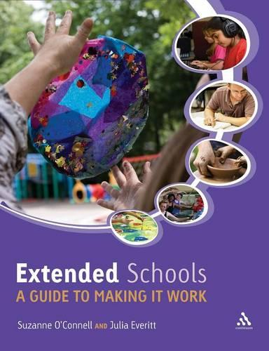 Extended Schools: A Guide to Making it Work (Paperback)