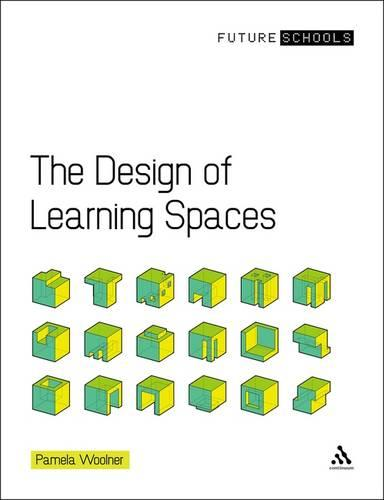 The Design of Learning Spaces - Future Schools (Paperback)