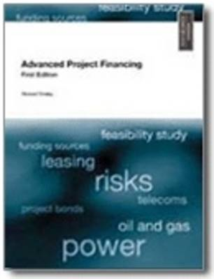 Advanced Project Financing: Structuring the Risks (Paperback)