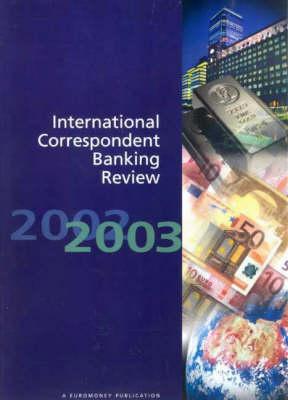 International Correspondent Banking Review 2002/2003 (Paperback)