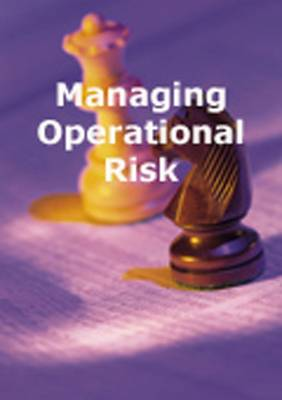 Managing Operational Risk: Risk Reduction Strategies for Investment and Commercial Banks (Paperback)
