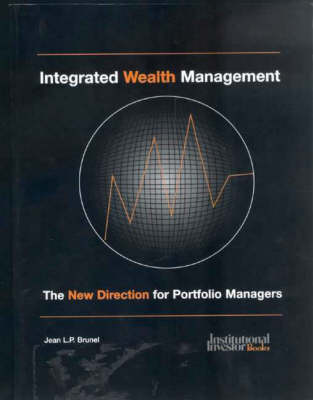 Integrated Wealth Management: A New Direction for Portfolio Managers (Paperback)