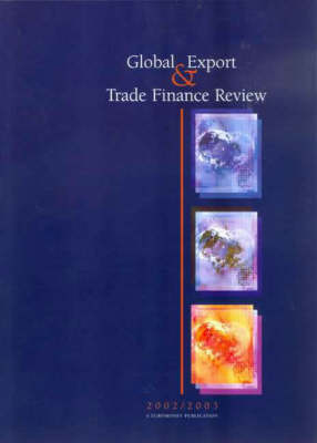 Global Export and Trade Finance Review 2002/2003 (Paperback)