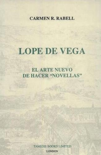 Lope de Vega: El Arte Nuevo de hacer 'Novellas': 150 - Monografias A (Hardback)