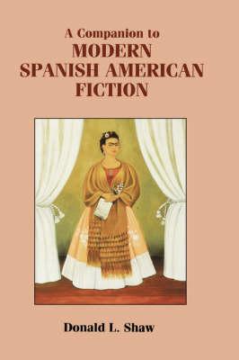 A Companion to Modern Spanish American Fiction - Coleccion Tamesis: Serie A, Monografias v. 189 (Hardback)
