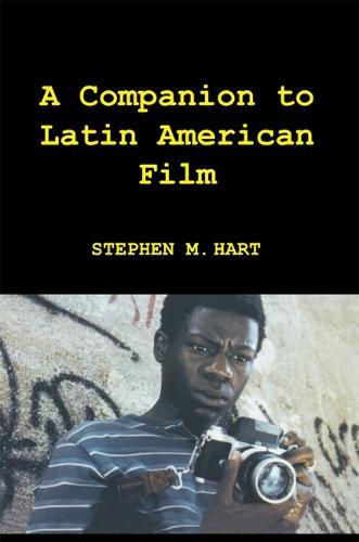 A Companion to Latin American Film - Coleccion Tamesis: Serie A, Monografias v. 207 (Hardback)