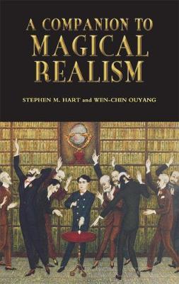 A Companion to Magical Realism - Coleccion Tamesis: Serie A, Monografias v. 220 (Hardback)