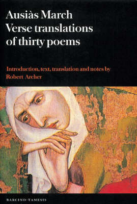 Ausias March: Verse Translations of Thirty Poems - Coleccion Tamesis: Serie B, Textos v. 48 (Paperback)