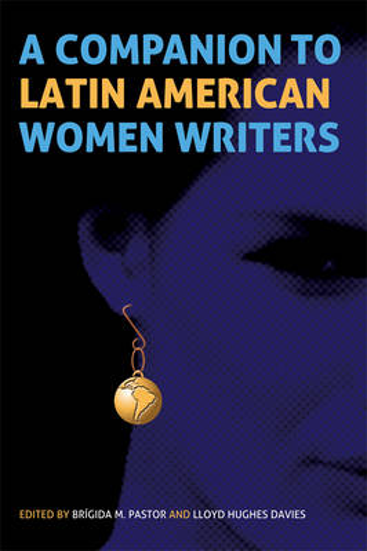 A Companion to Latin American Women Writers: 304 - Monografias A (Hardback)