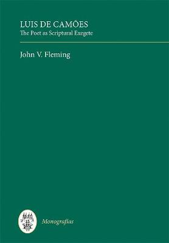 Luis de Camoes: The Poet as Scriptural Exegete - Coleccion Tamesis: Serie A, Monografias v. 367 (Hardback)