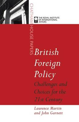 British Foreign Policy - Chatham House Papers (Paperback)
