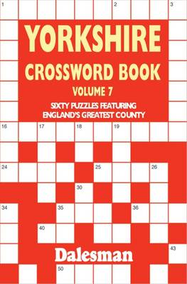 Yorkshire Crossword Book: Volume 7: Sixty Puzzles Featuring England's Greatest County (Paperback)