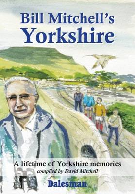 Bill Mitchell's Yorkshire (Hardback)