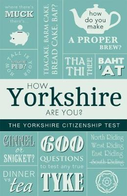 How Yorkshire are You?: The Yorkshire Citizenship Test (Paperback)