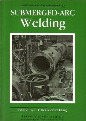 Submerged-Arc Welding - Woodhead Publishing Series in Welding and Other Joining Technologies (Paperback)
