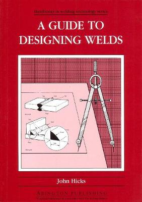 A Guide to Designing Welds (Paperback)