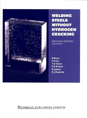 Welding Steels without Hydrogen Cracking - Woodhead Publishing Series in Welding and Other Joining Technologies (Hardback)