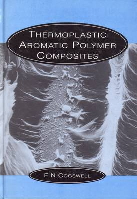 Thermoplastic Aromatic Polymer Composites: International Conference 4th - Woodhead Publishing Series in Composites Science and Engineering 1 (Hardback)