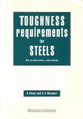 Toughness Requirements for Steels: An International Compendium (Paperback)