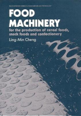 Food Machinery: For the Production of Cereal Foods, Snack Foods and Confectionery - Woodhead Publishing Series in Food Science, Technology and Nutrition (Hardback)