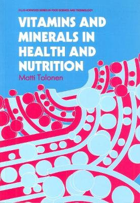 Vitamins and Minerals in Health and Nutrition - Woodhead Publishing Series in Food Science, Technology and Nutrition (Paperback)