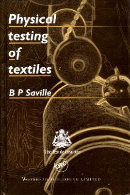 Physical Testing of Textiles - Woodhead Publishing Series in Textiles (Hardback)