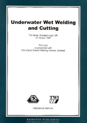 Underwater Wet Welding and Cutting - Woodhead Publishing Series in Welding and Other Joining Technologies (Paperback)