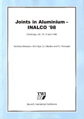 Joints in Aluminium - INALCO '98: Seventh International Conference (Paperback)