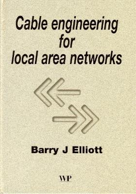 Cable Engineering for Local Area Networks - Woodhead Publishing Series in Electronic and Optical Materials (Hardback)